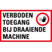 Verboden toegang bij draaiende machine